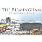 The Birmingham Colouring Book: Past & Present by The History Press Ltd (Paperback, 2016)