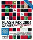 Macromedia Flash MX 2004 Games Most Wanted by Sham Bhangal, Keith Peters, Brian Monnone, Fay Rhodes, Glen Rhodes, Steve Young, Kristian Besley, Brad Ferguson, Anthony Eden (Paperback, 2003)