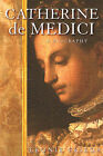 Catherine De Medici: A Biography by Leonie Frieda (Hardback, 2004)