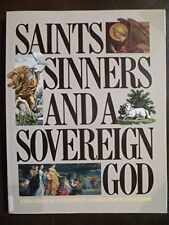Saints, Sinners and a Sovereign God: A New Look at the Old Testament [Jun 01, ..