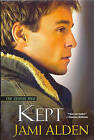 Kept by Jami Alden (Paperback, 2009)