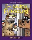 I'm Gluten Furious: A Get Fuzzy Treasury by Darby Conley (Paperback / softback, 2016)