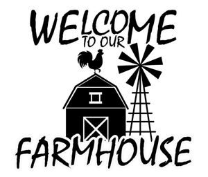 Cool Farmer Quote Die Cut Decal Vinyl Sticker WELCOME TO OUR FARMHOUSE