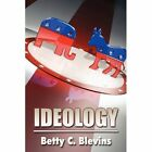 Ideology 9781456042554 by Betty C Blevins Paperback