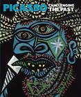 Picasso: Challenging the Past by Susan Grace Galassi, Christopher Riopelle, Elizabeth Cowling, Anne Robbins, Neil Cox, Simonetta Fraquelli (Hardback, 2009)