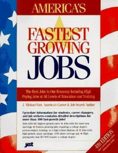 America's Fastest Growing Jobs : Official Information on the Best Jobs in Our...