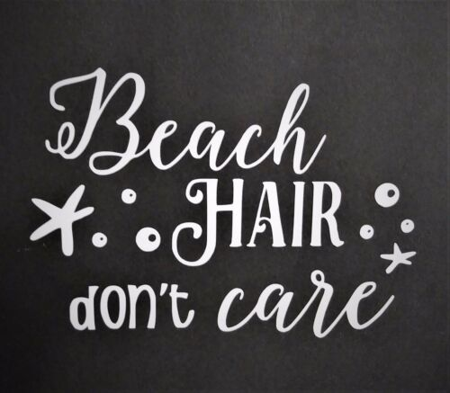 Beach Hair Don/'t Care Vinyl Decal for laptop windows wall car boat