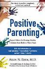 Positive Parenting by Alvin Eden (Paperback, 2007)