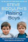 Raising Boys: Why Boys are Different - and How to Help Them Become Happy and Well-balanced Men by Steve Biddulph (Paperback, 2003)