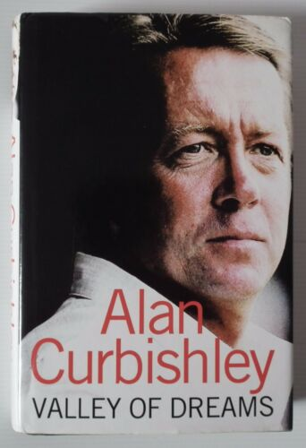 1 of 1 - ***SIGNED***ALAN CURBISHLEY - VALLEY OF DREAMS (HARPERSPORT, 2006 )