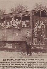 1914  --  BERLIN   LES TRAMWAYS TRANSFORMES EN ECOLE  3C516