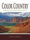 Color Country: Touring the Colorado Plateau by Susan M Neider (Paperback / softback, 2013)