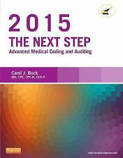 The Next Step: Advanced Medical Coding and Auditing, 2015 Edition, 1e-ExLibrary