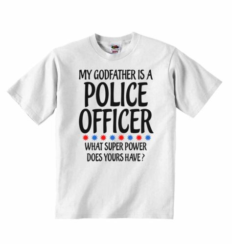 My Godfather Is A Police Officer What Super Power Does Yours Have? T-shirt