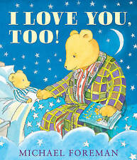 I Love You, Too!,Foreman, Michael,New Book mon0000062931