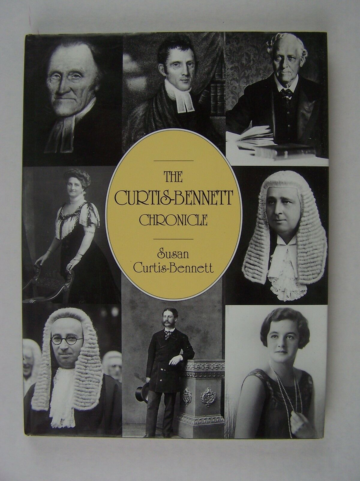 The Curtis-Bennett Chronicle Hardcover by Susan Curtis-
