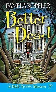 Better-Dead-A-B-amp-B-Spirits-Mystery-ExLibrary