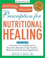 Prescription For Nutritional Healing, Fifth Edition: A Practical A-to-z Referenc on Sale
