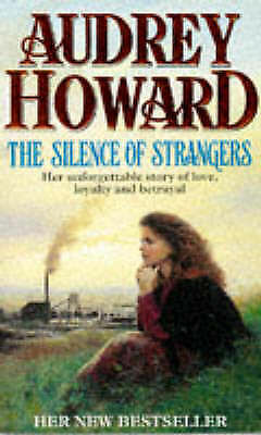 1 of 1 - The Silence of Strangers by Audrey Howard Hardrback, 1995)