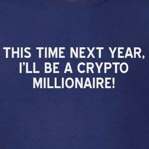 Cryptocurrency-T-Shirt-This-Time-Next-Year-I-039-ll-Be-a-Millionaire-XRP-BTC-LTC-ETH