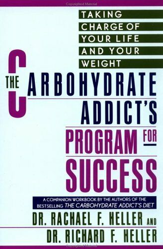 NEW BOOK Carbohydrate Addict Dieter's BOOK: Taking Charge of Your Life and Weigh