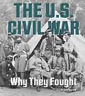 The U.S. Civil War: Why They Fought by Robert Grayson (Paperback / softback, 2015)