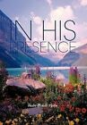 In His Presence: Maintaining the Presence of God Through Worship by Pastor Michelle Lyston (Hardback, 2012)