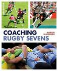 Coaching Rugby Sevens by Marcus Blackburn (Paperback, 2013)