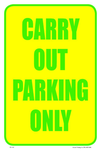 CARRY OUT PARKING ONLY STREET BUILDING RETAIL SIGN