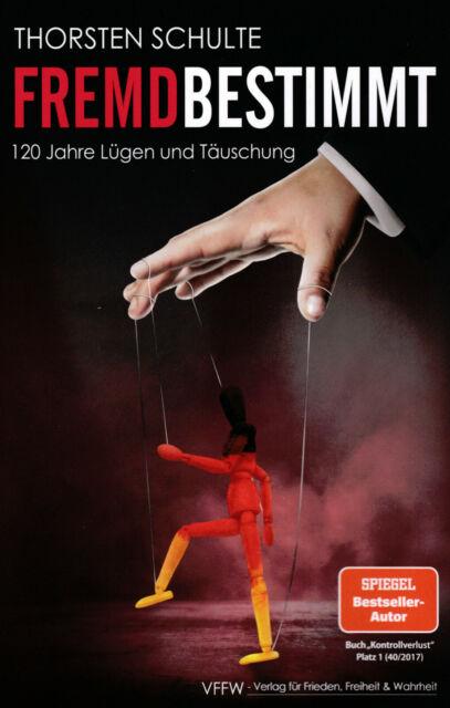 Fremdbestimmt (Buch) 120 Jahre Lügen und Täuschung - Thorsten Schulte