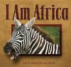 I Am Africa by Carl R Sams, II (Hardback, 2014)