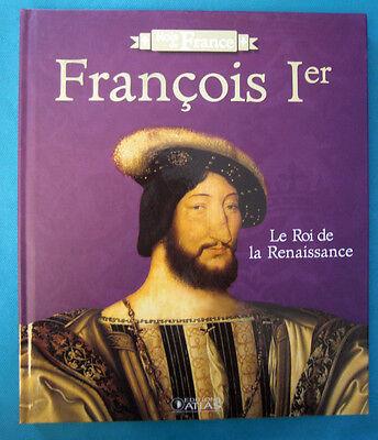 """WohltäTig Könige Von Frankreich """" François 1 Er 1494-1547 """" Ausgabe Atlas Bücher"""