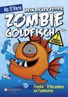 Mein dicker fetter Zombie Goldfisch. Band 3 von Mo O'Hara (2014, Gebundene Ausgabe)