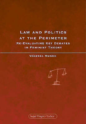 1 of 1 - Law and Politics at the Perimeter: Re-evaluating Key Debates in Feminist Theory