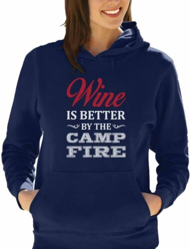 Funny Camping Gift Women Hoodie Novelty Wine is Better By The Camp Fire