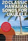 20 Classic Hawaiian Songs For Ukulele (2014, Taschenbuch)