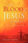The Blood of Jesus Christ by Nikolas Larum (Paperback / softback, 2005)