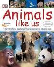 Animals Like Us by Dorling Kindersley Ltd (Hardback, 2005)