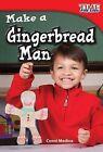 Make a Gingerbread Man by Conni Medina (Paperback / softback, 2011)