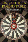 King Arthur's Round Table: An Archaeological Investigation by Martin Biddle (Hardback, 2000)