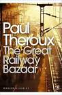 The Great Railway Bazaar: By Train Through Asia by Paul Theroux (Paperback, 2008)