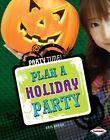 Plan a Holiday Party by Eric Braun, Erin Braun (Hardback, 2014)
