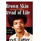 Brown Skin and The Bread of Life 9781451209556 by Terry E. Carter Paperback