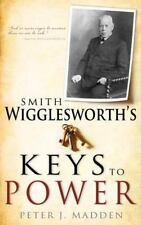 Smith Wigglesworth's Keys to Power by Peter J. Madden (2013, Paperback)