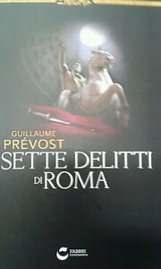 libro-034-I-sette-delitti-di-Roma-034-di-Giullame-Prevost