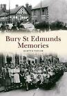 Bury St Edmunds Memories by Martyn Taylor (Paperback, 2015)