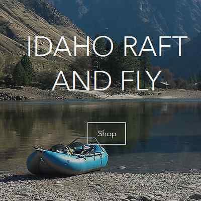 Idaho Raft and Fly