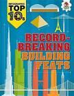 Record-Breaking Building Feats by Ed Simkins, Jon Richards (Hardback, 2015)