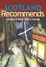 Scotland Recommends: The Word-of-mouth Guide to Scotland by David Lee (Paperback, 2008)