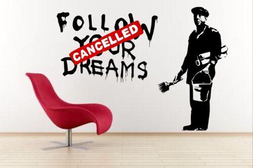 "Banksy /""suivez vos rêves-annulé/' grandes wall stickers decal 90cm x 120cm"